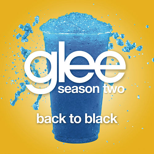 Back To Black (Glee Cast Version) by Glee Cast