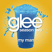 My Man (Glee Cast Version) by Glee Cast