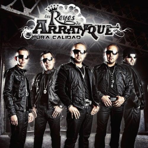 Pura Calidad (Deluxe Edition) by Los Reyes De Arranque