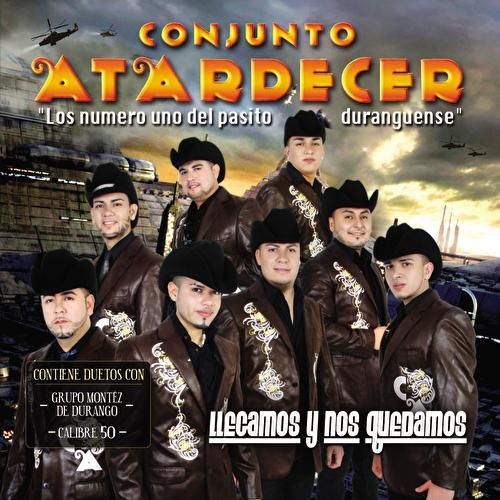 Llegamos Y Nos Quedamos by Conjunto Atardecer