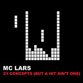 21 Concepts (But A Hit Ain't One) by MC Lars