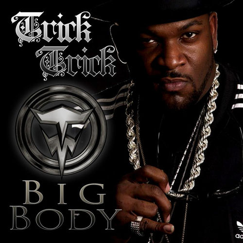 Big Body by Trick Trick