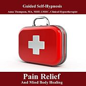 Hypnosis For Pain Relief And Mind Body Healing, Chronic And Acute Pain Control by Anna Thompson
