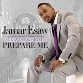 Prepare Me by Jamar Esaw