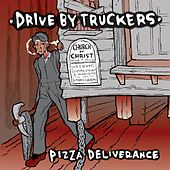 Pizza Deliverance by Drive-By Truckers