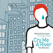 Cry Me A River (Remixes Part One) by Richard Earnshaw