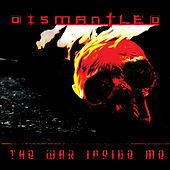 The War Inside Me by Dismantled