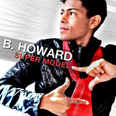 Super Model by B. Howard