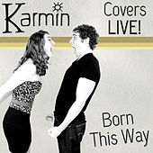 Born This Way (Original by Lady GaGa) by Karmin