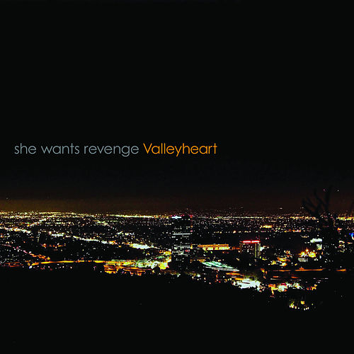 Valleyheart by She Wants Revenge