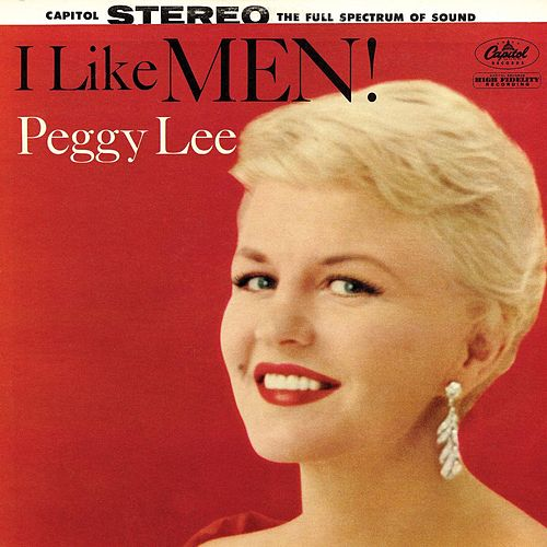 I Like Men! by Peggy Lee