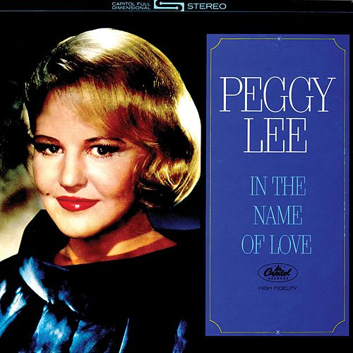 In The Name Of Love by Peggy Lee