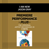 Premiere Performance Plus: I Am New by Jason Gray