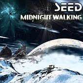 Midnight Walking by The Seed