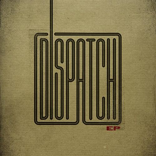 Dispatch EP by Dispatch