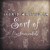 Sort Of (Instrumental) - Single by Ingrid Michaelson
