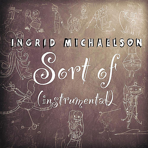 Sort Of (Instrumental) - Single by Ingrid Michaelson