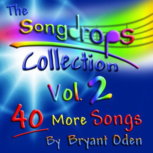 The Songdrops Collection, Vol. 2 by Bryant Oden