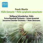 Martin, F.: Petite Symphonie Concertante / Violin Concerto (Desarzens, Schneiderhan, Ansermet) (1950, 1954) by Various Artists