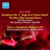 Gillis, D.: Man Who Invented Music (The) / Saga of A Prairie School / Tulsa (Gillis, H. Arthur Brown) (1950) by Various Artists