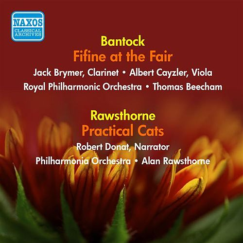 Bantock, G.: Fifine at the Fair / Rawsthorne, A.: Practical Cats (Beecham, Rawsthorne) (1949, 1955) by Various Artists