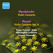 Mendelssohn, F.: Violin Concerto in E Minor / Mozart, W.A.: Violin Concerto No. 4 (Oistrakh) (1955) by David Oistrakh