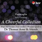 A Cheerful Collection - Songs and Sonatas from London's Pleasure Gardens by Passacaglia