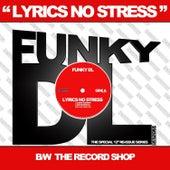 Lyrics No Stress b/w The Record Shop by Funky DL