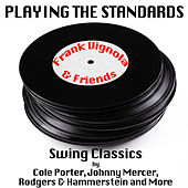Playing the Standards – Swing Classics By Cole Porter, Johnny Mercer, Rodgers & Hammerstein and More by Frank Vignola