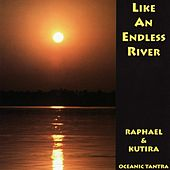 Like An Endless River by Raphael