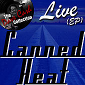 Canned Heat Live (EP) - [The Dave Cash Collection] by Canned Heat