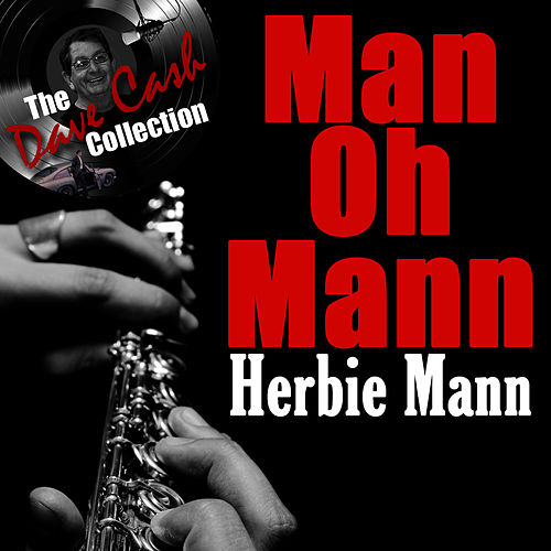 Man Oh Mann - [The Dave Cash Collection] by Herbie Mann