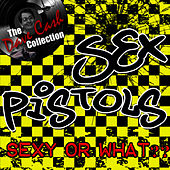 Sexy or What?? - [The Dave Cash Collection] by Sex Pistols