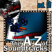 The A to Z of Soundtracks Vol. 2 - [The Dave Cash Collection] by The Crescent City Orchestra