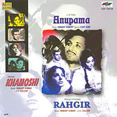 Anupama / Khamoshi / Raahgir by Various Artists