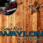 Some Rare Waylon Vol. 1 - [The Dave Cash Collection] by Waylon Jennings