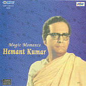 Magic Miments Hemant Kumar by Various Artists