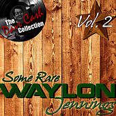 Some Rare Waylon Vol. 2 - [The Dave Cash Collection] by Waylon Jennings