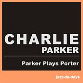 Parker Plays Porter by Charlie Parker