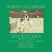 Sei Note in Logica (Six Notes) (Digitally Remastered at Abbey Road Studios, London 2000) by Roberto Cacciapaglia