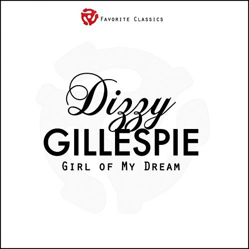 Girl of My Dream by Dizzy Gillespie