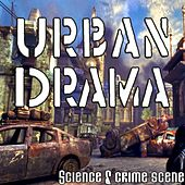 Urban Drama : Science and Crime Scene by Werner Urban
