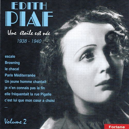 Edith Piaf, vol. 2 : Une étoile est née (1938-1940) (A Star Was Born) by Edith Piaf