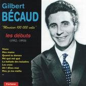 Monsieur 100 000 volts : Les débuts (1952-1953) by Gilbert Becaud