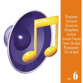 Ringtones, Vol. 6 (Suonerie, Sonneries, Klingeltöne, Luitone, Zvonení, Toques, Tonuri De Apel, Ringsignaler, Ton de Apel) by Various Artists