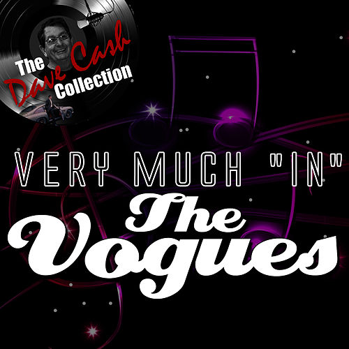 Very Much 'In' - [The Dave Cash Collection] by The Vogues