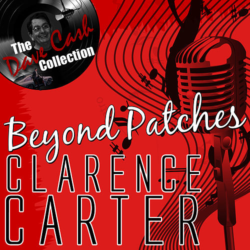 Beyond Patches - [The Dave Cash Collection] by Clarence Carter