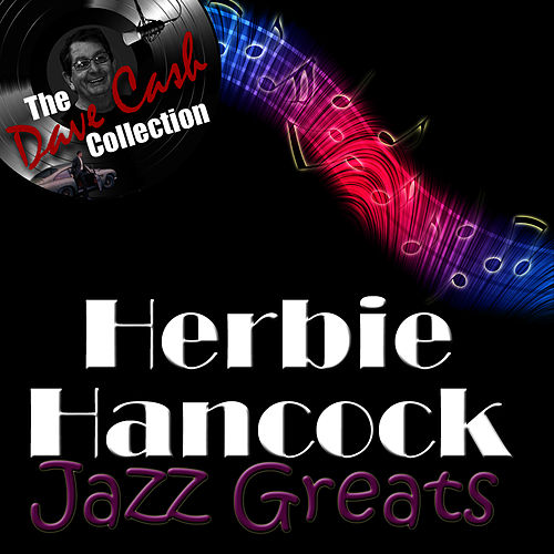 Jazz Greats - [The Dave Cash Collection] by Herbie Hancock