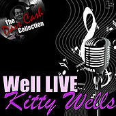 Well Live - [The Dave Cash Collection] by Kitty Wells