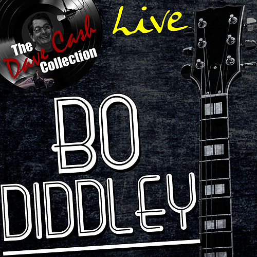 Bo Diddley Live - [The Dave Cash Collection] by Bo Diddley